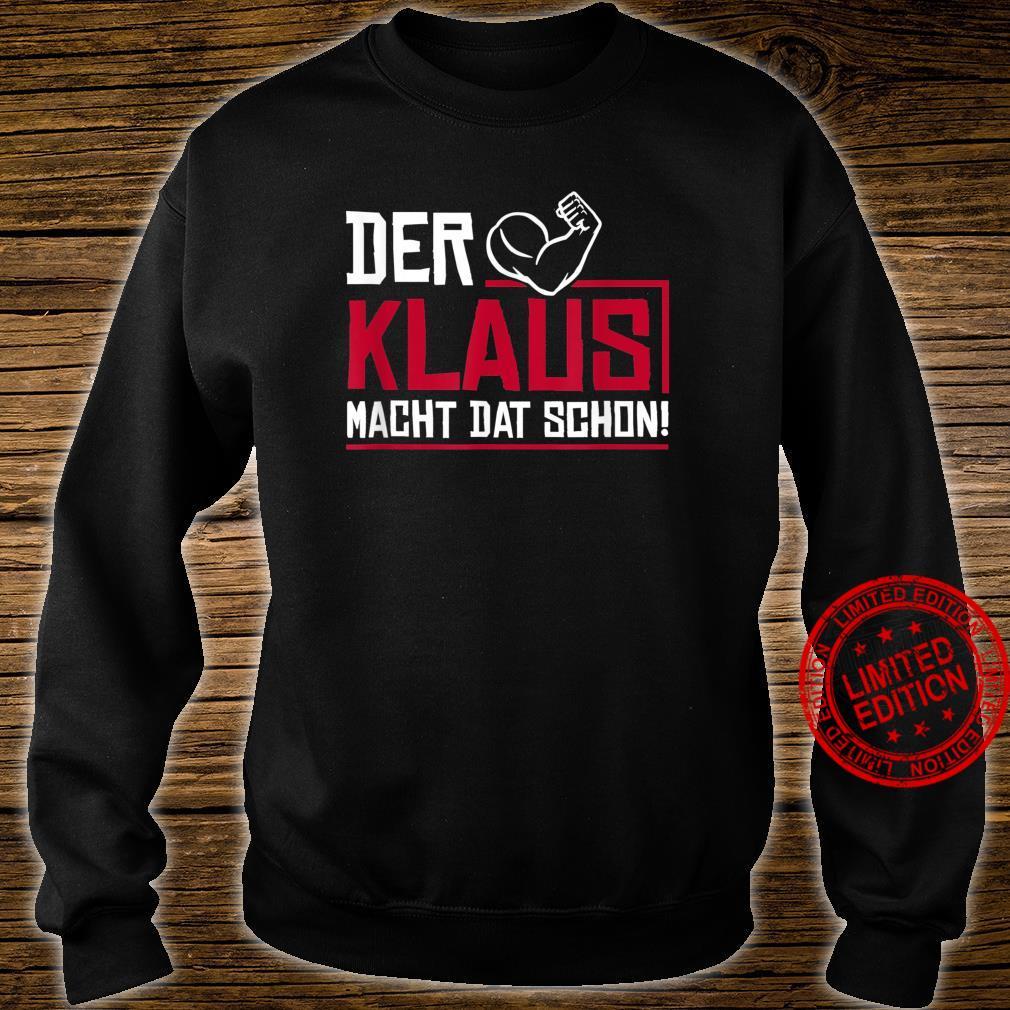 Lustig Der Klaus macht dat schon Vorname im Ruhrpott Männer Shirt sweater