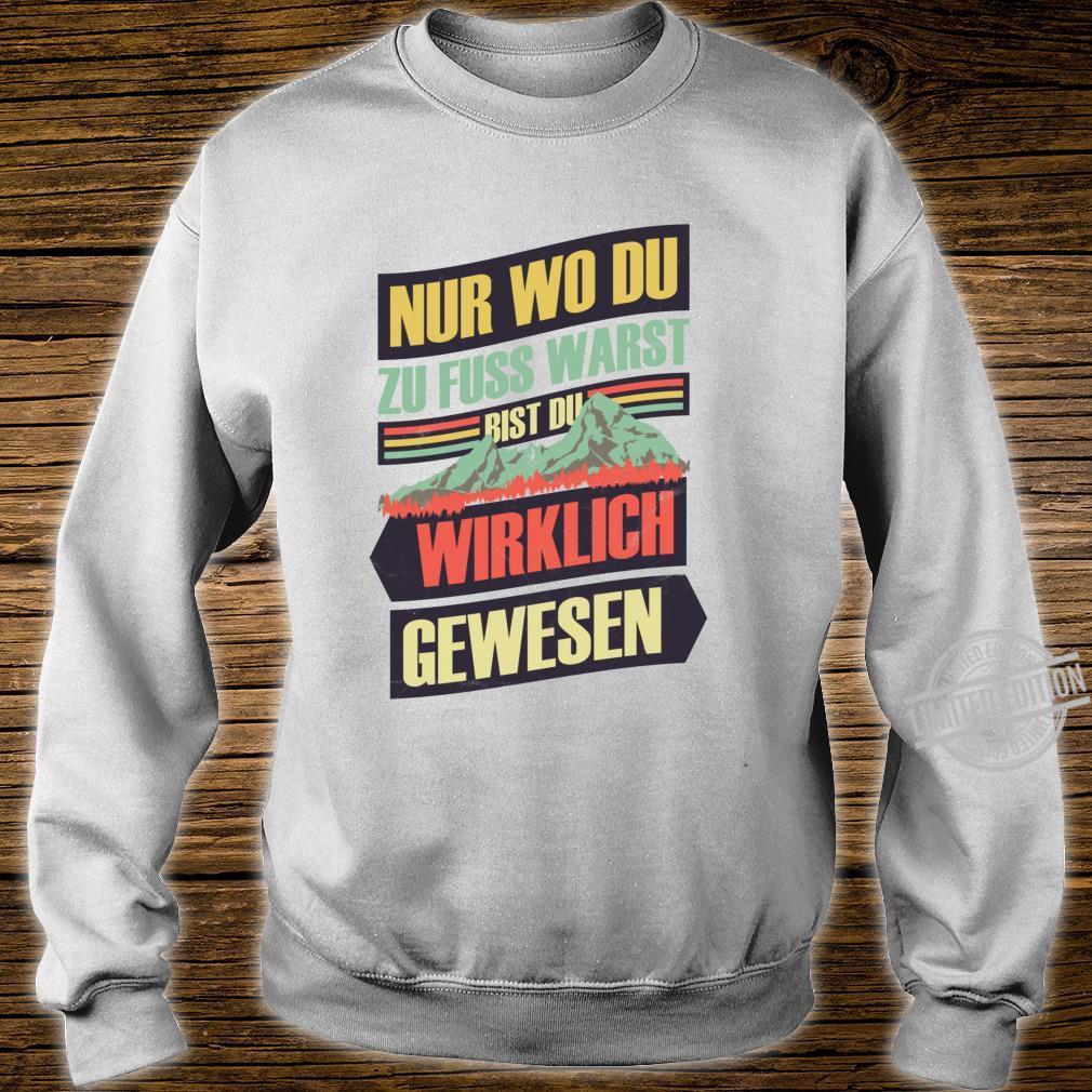 Lustiges Wandern Sprüche Geschenk Wanderung Wanderer Berge Langarmshirt Shirt sweater