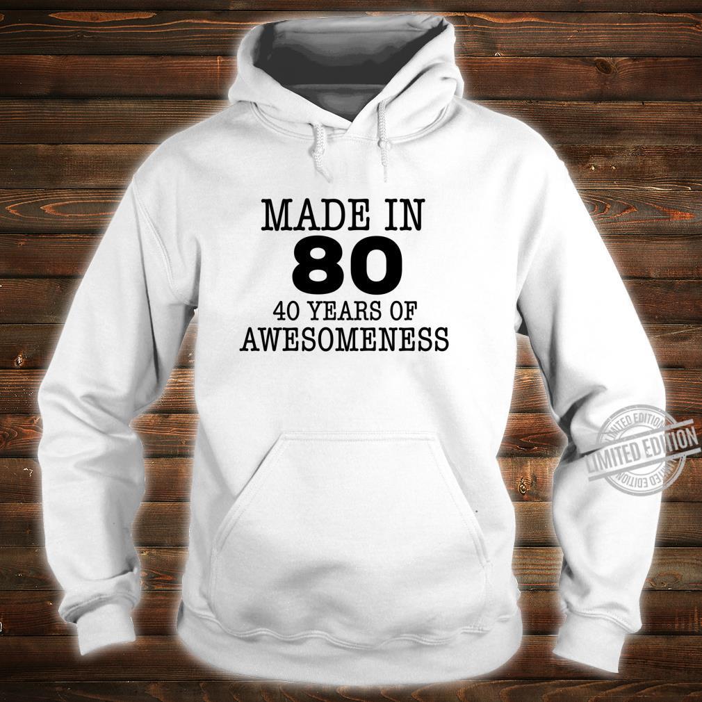 Made in 80 40 years of Awesomeness 40th Birthday Langarmshirt Shirt hoodie