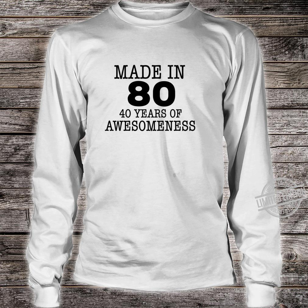 Made in 80 40 years of Awesomeness 40th Birthday Langarmshirt Shirt long sleeved