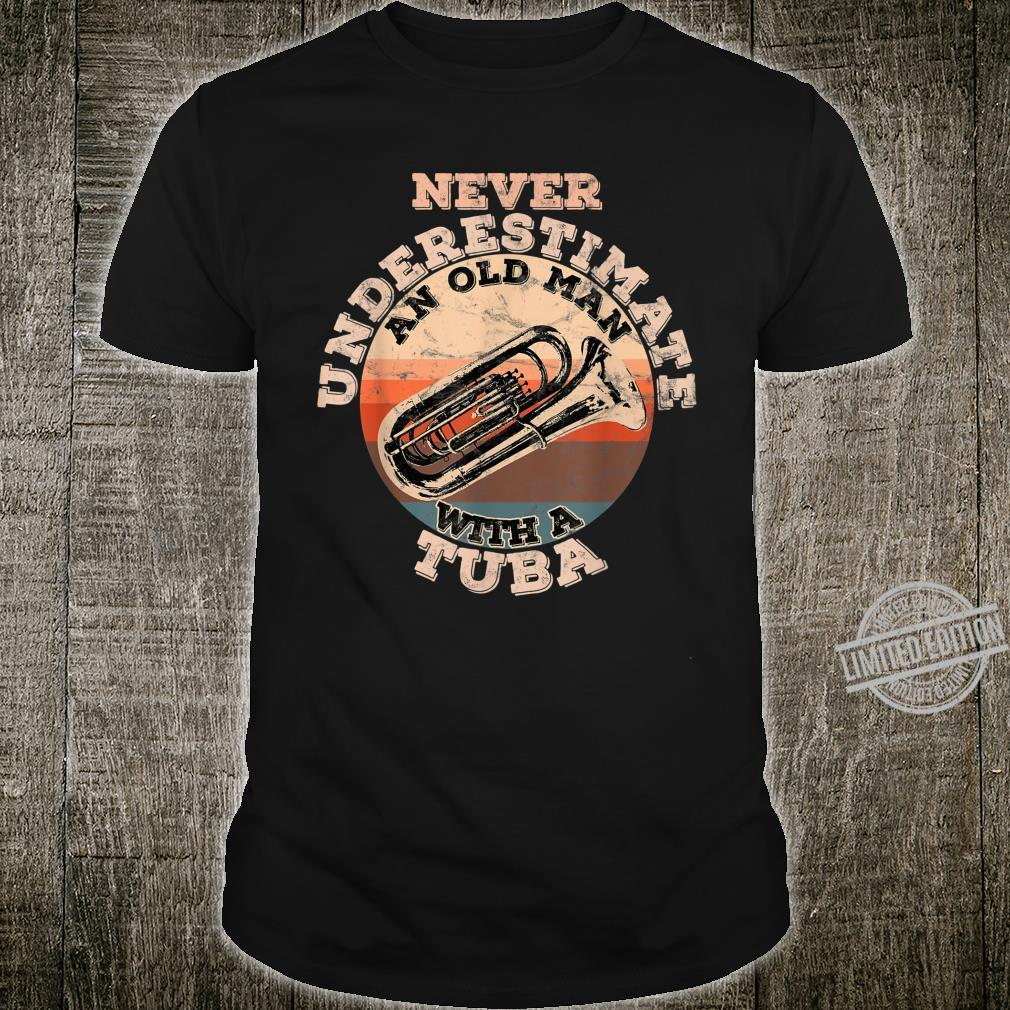 Mens Never underestimate an old man with a Tuba Shirt