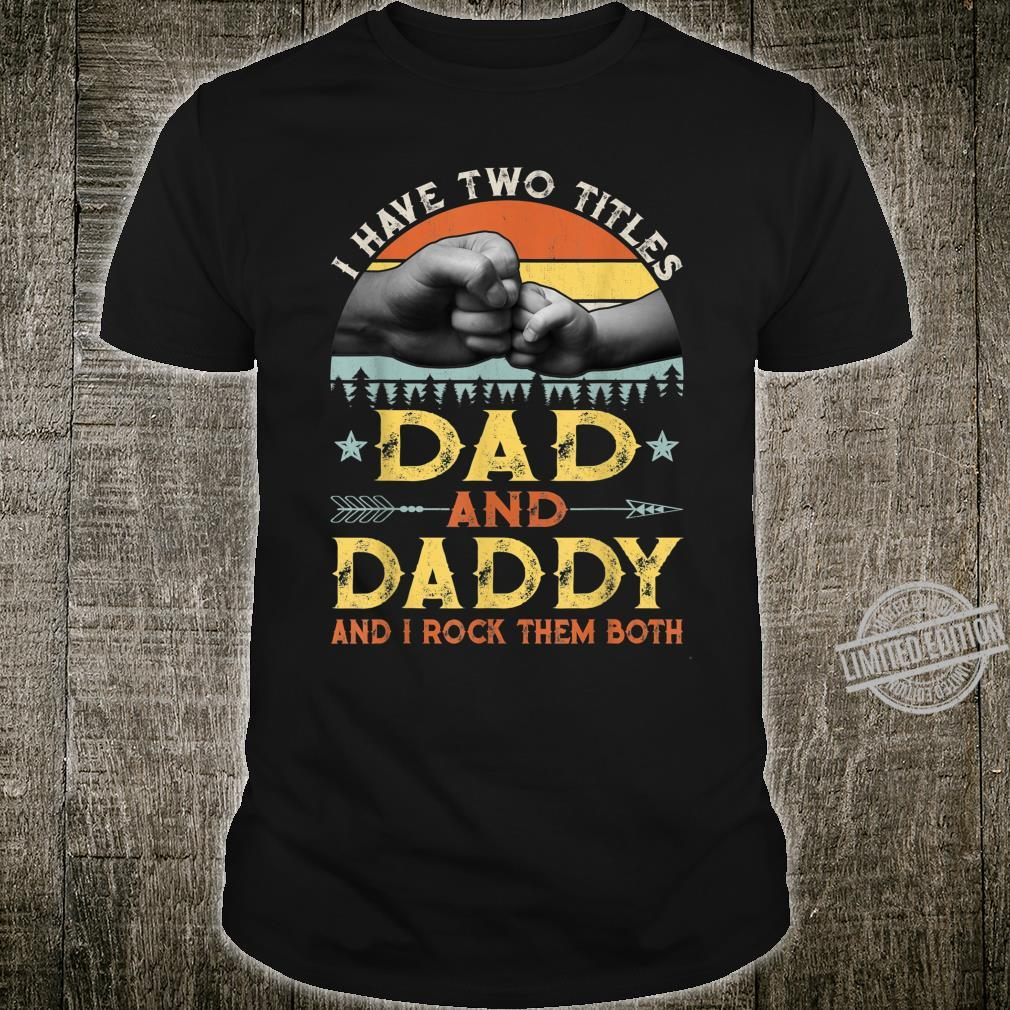 Mens Retro Vintage I Have Two Titles Dad And Daddy Shirt