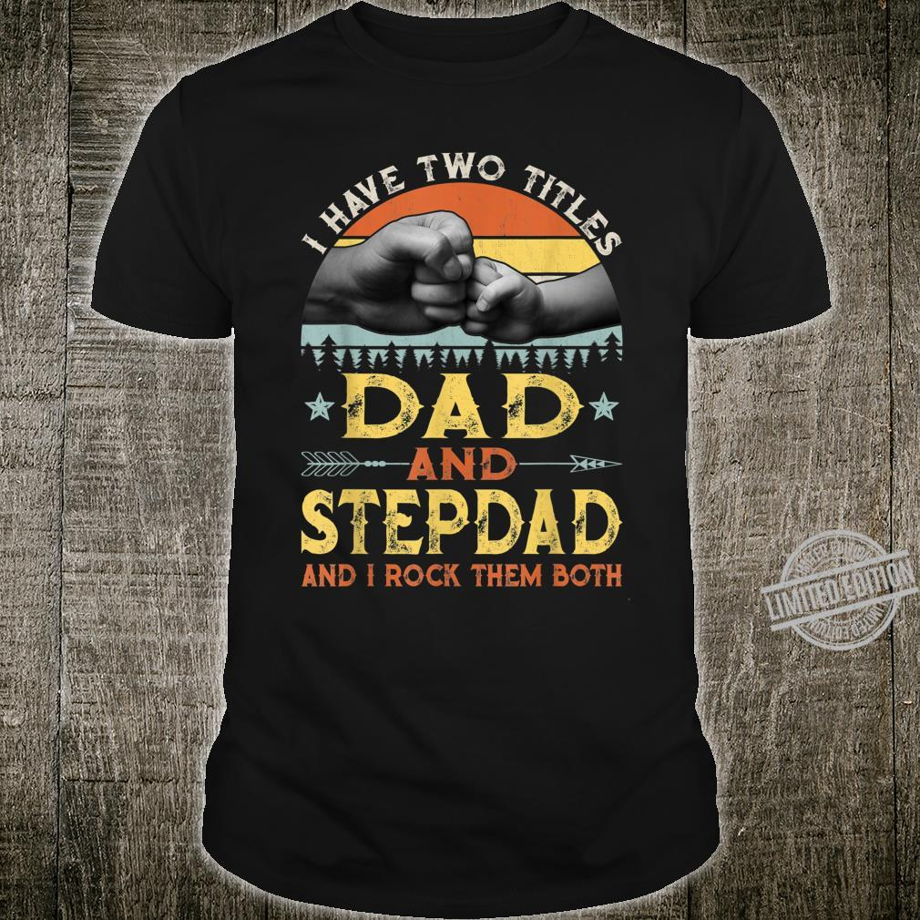 Mens Retro Vintage I Have Two Titles Dad And Stepdad Shirt