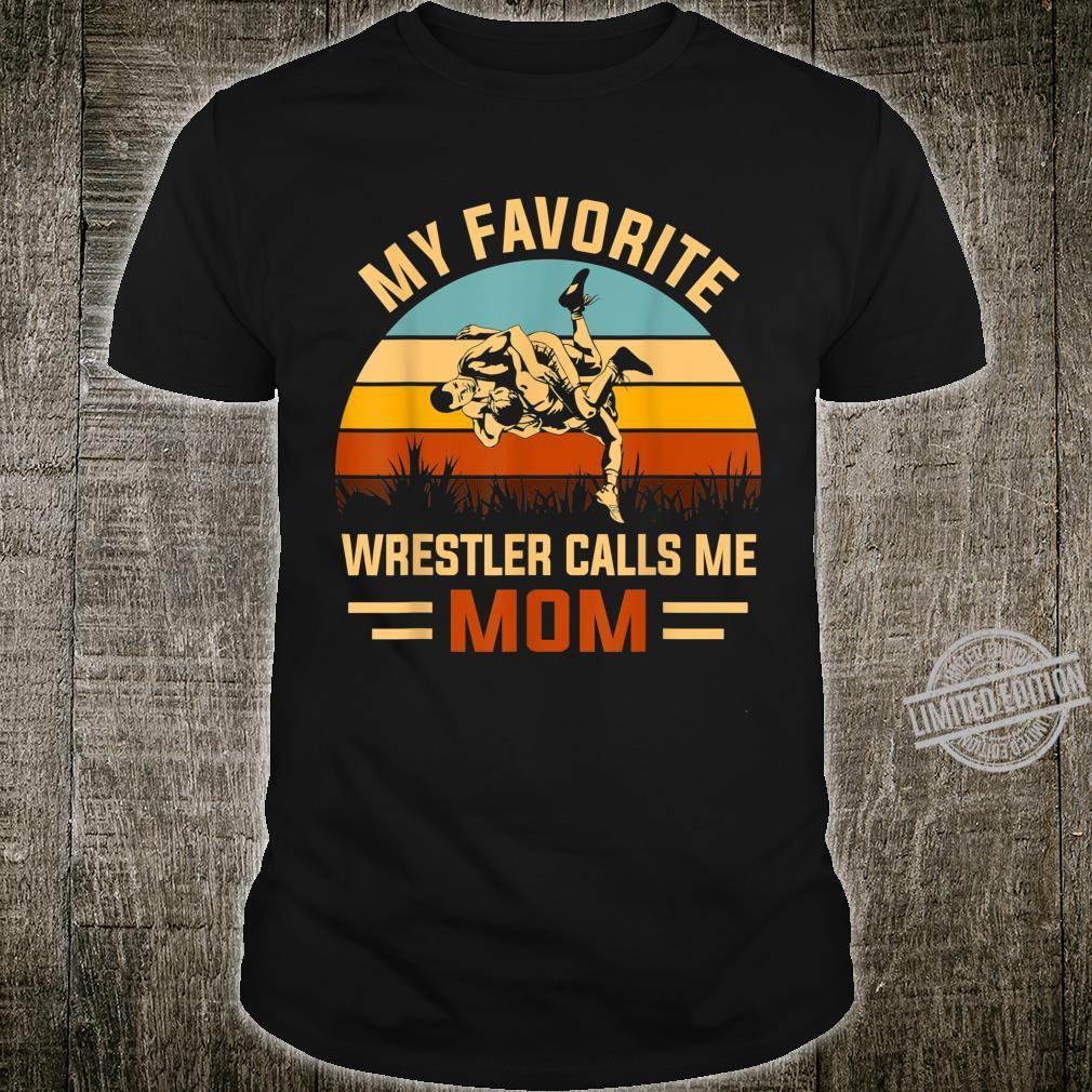 My Favorite Wrestler Calls Me Mom Shirt
