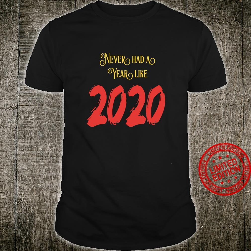 Never Had A Year Like 2020 Happy New Year Fors Haters Shirt