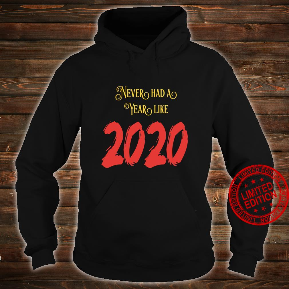 Never Had A Year Like 2020 Happy New Year Fors Haters Shirt hoodie