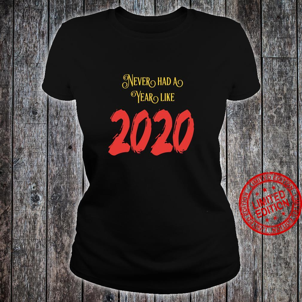Never Had A Year Like 2020 Happy New Year Fors Haters Shirt ladies tee