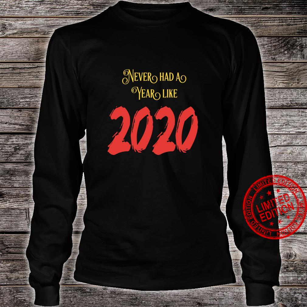 Never Had A Year Like 2020 Happy New Year Fors Haters Shirt long sleeved