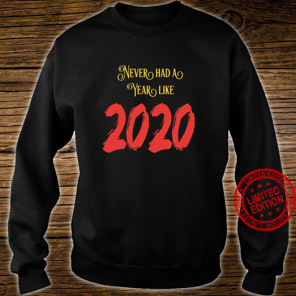 Never Had A Year Like 2020 Happy New Year Fors Haters Shirt sweater