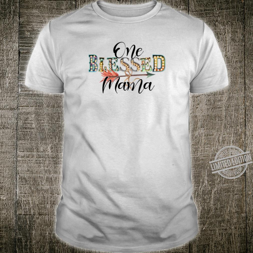 One Blessed Mama Shirt
