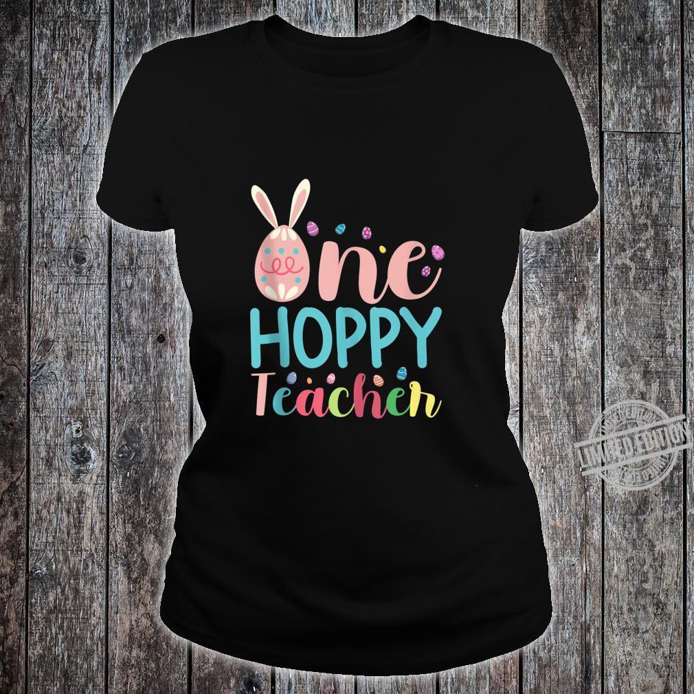 One Hoppy Teacher Eggs With Bunny Ears For Teachers Shirt ladies tee