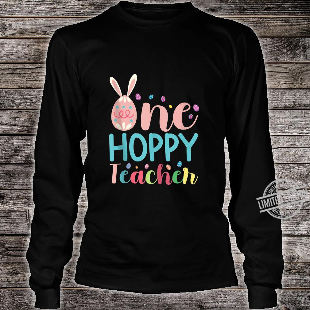One Hoppy Teacher Eggs With Bunny Ears For Teachers Shirt long sleeved