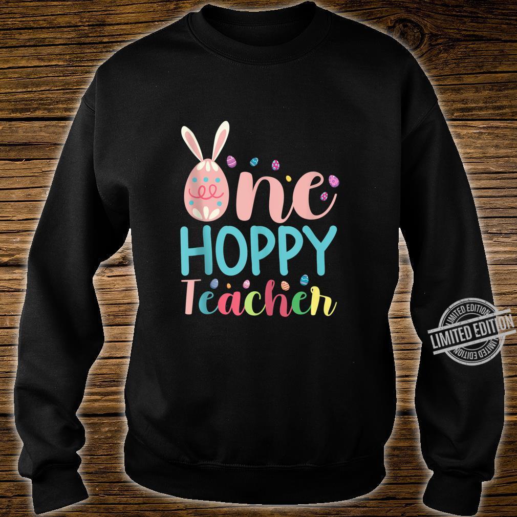 One Hoppy Teacher Eggs With Bunny Ears For Teachers Shirt sweater