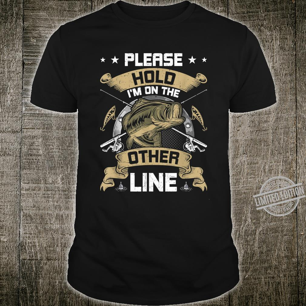 Please Hold I'm On The Other Line Fly Fishing Shirt