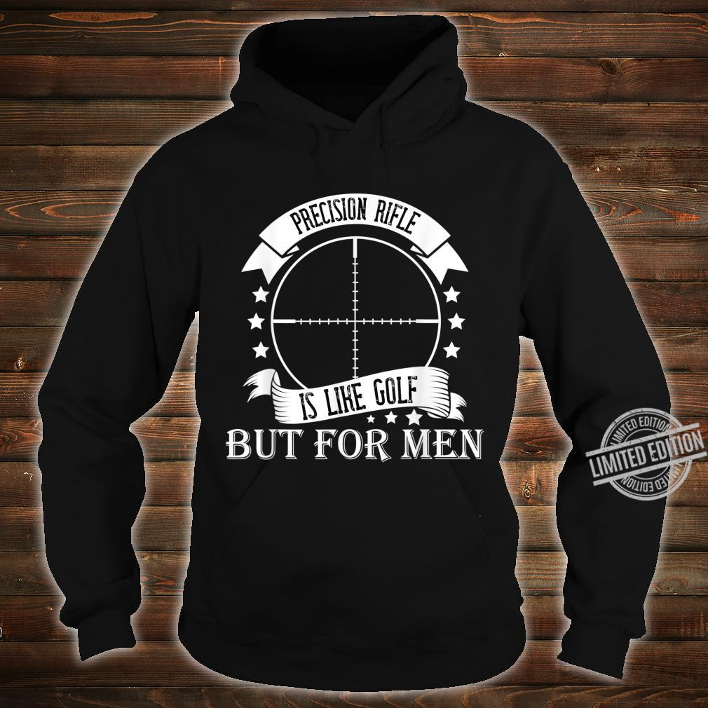 Precision rifle, like golf but. Shirt hoodie