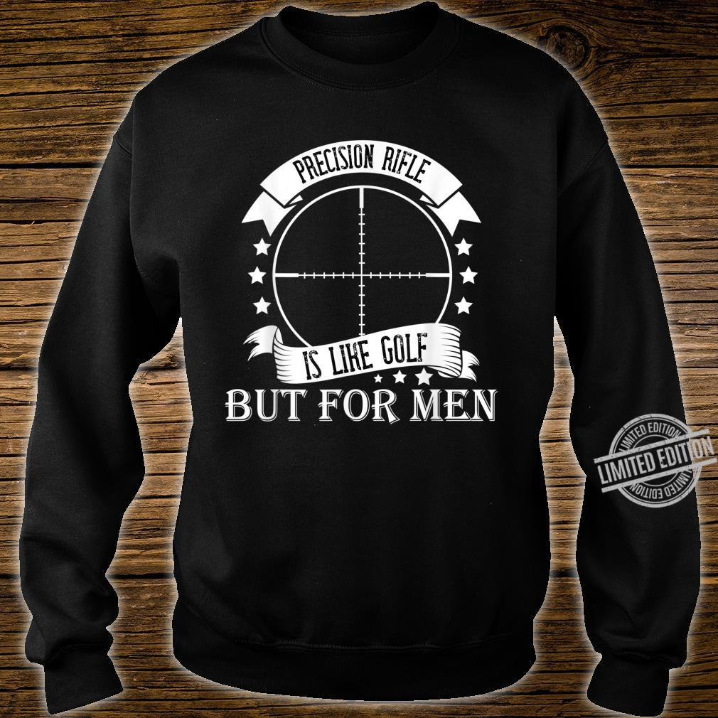 Precision rifle, like golf but. Shirt sweater