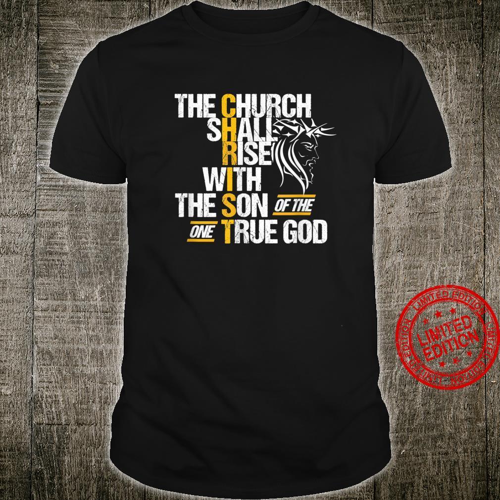Religious God Follower Jesus Christ The Church Shall Rise Shirt
