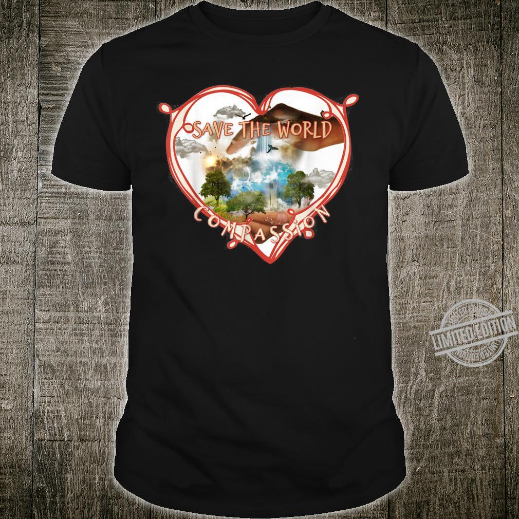 Save the World Hold Compassion in Your Heart kindness Shirt