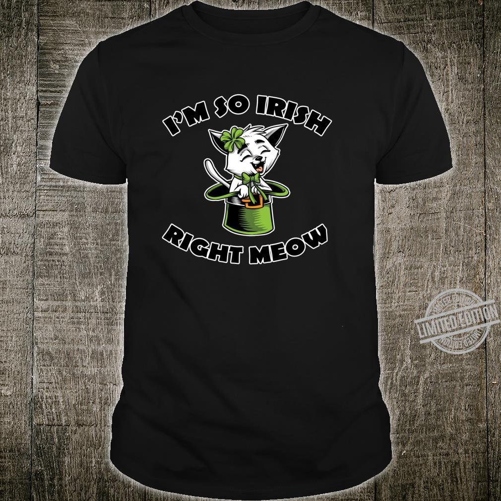 So Irish Right Meow Shamrock St. Patrick's Day Shirt