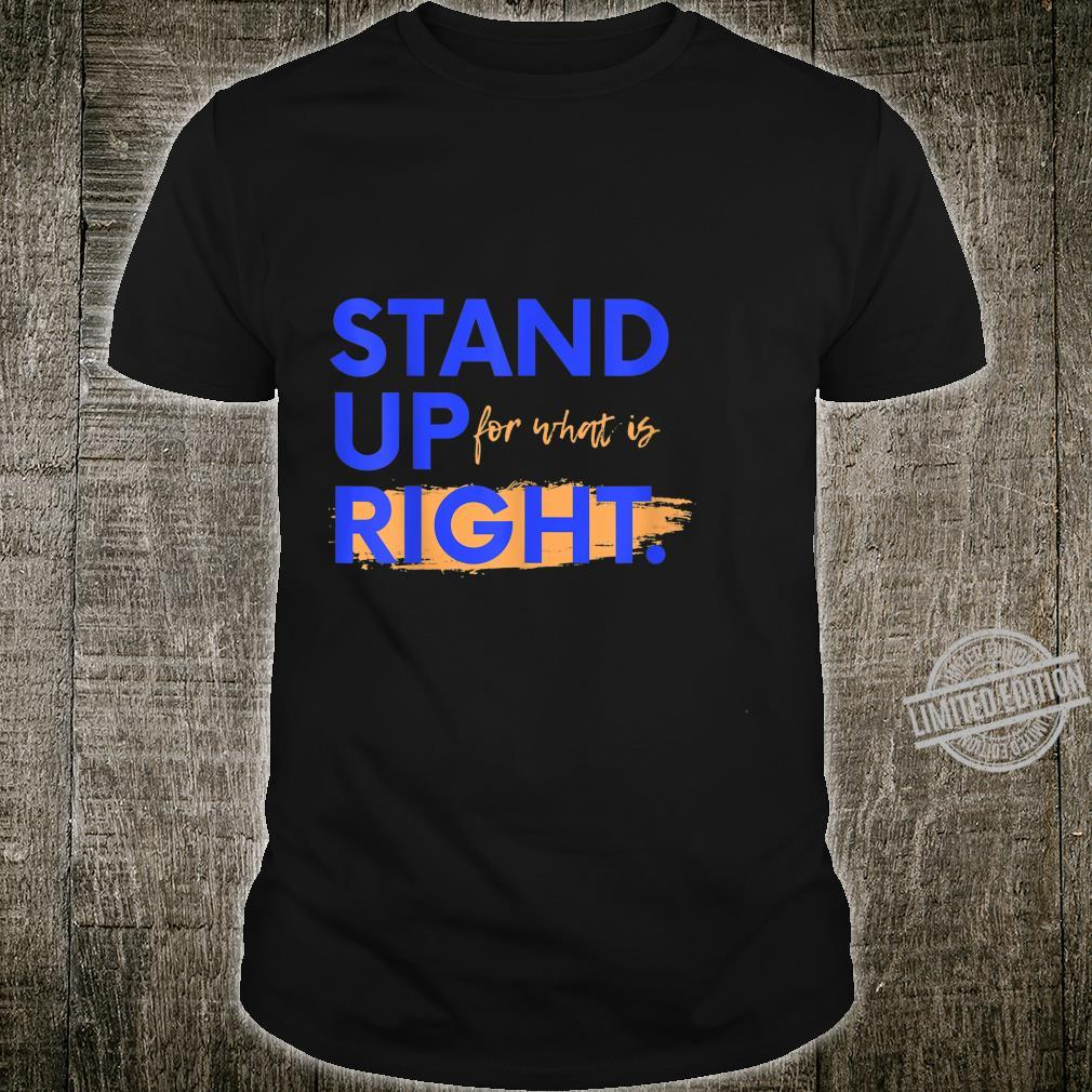 Stand Up For What Is Right Shirt