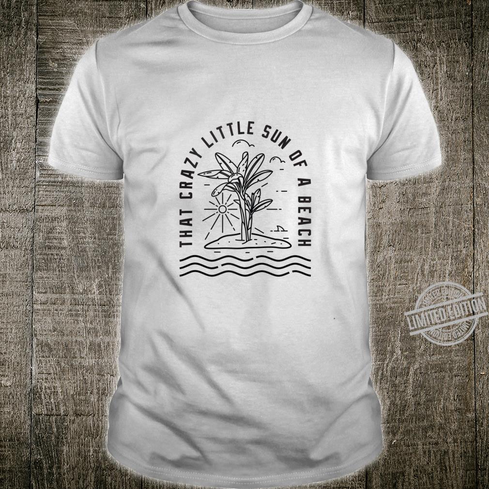 Sun of a beach summer Shirt