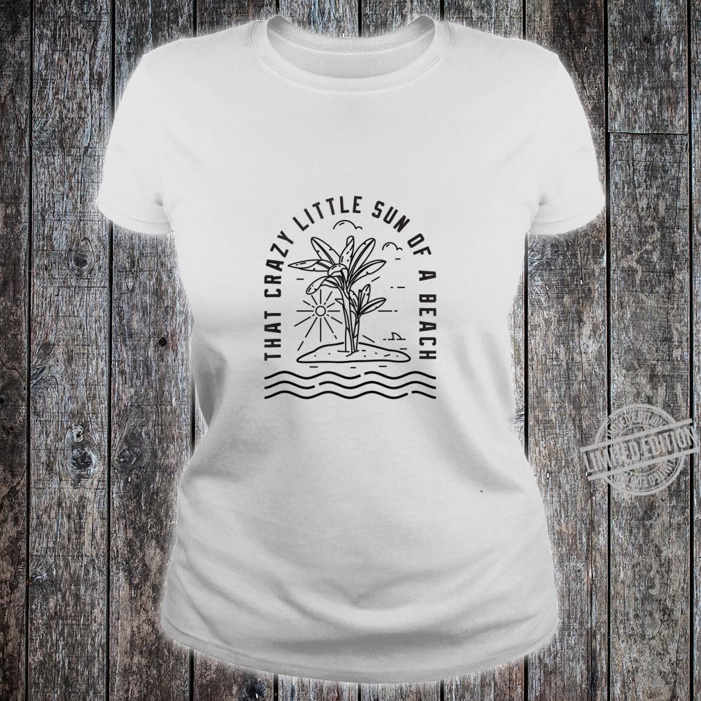 Sun of a beach summer Shirt ladies tee