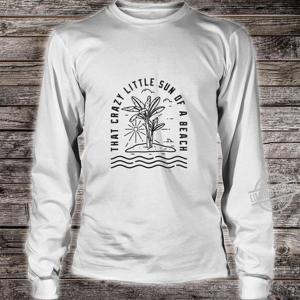 Sun of a beach summer Shirt long sleeved