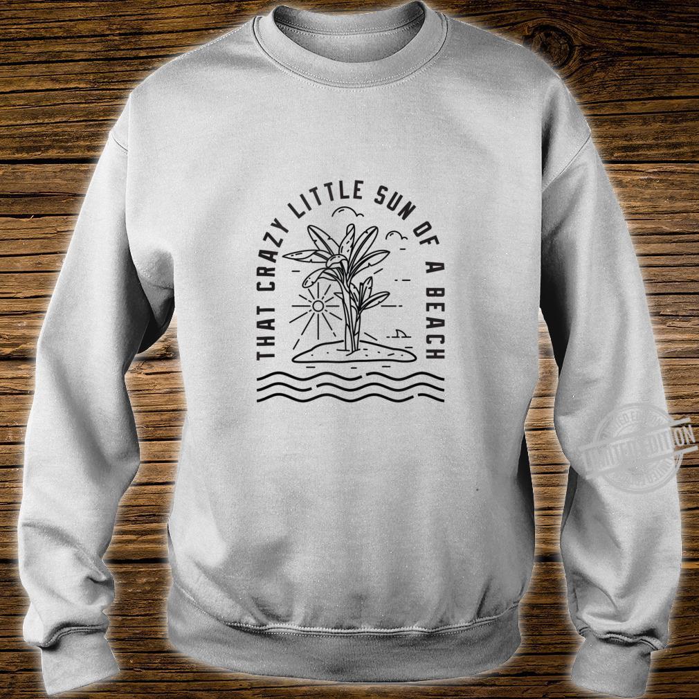 Sun of a beach summer Shirt sweater