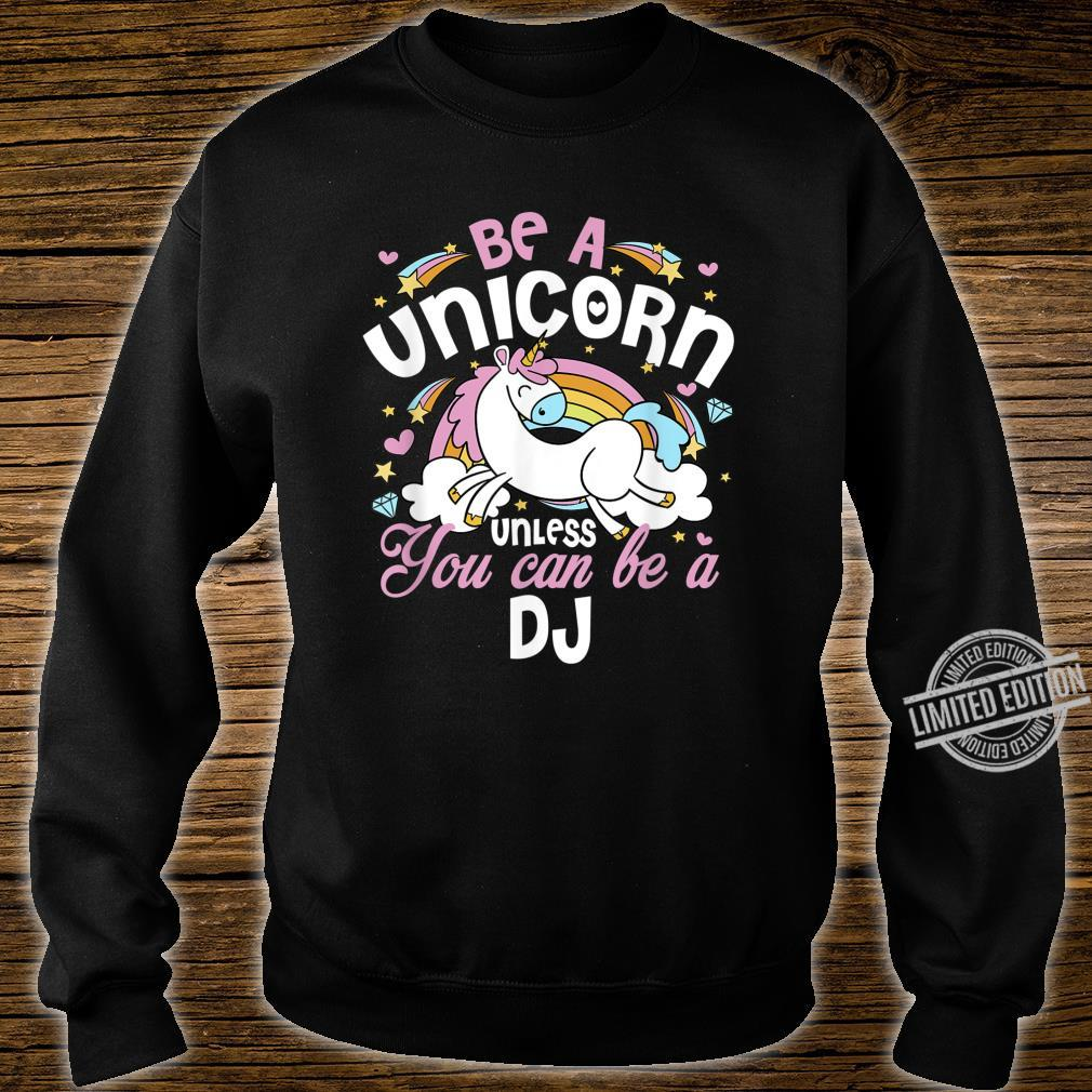 Unicorn Unless You Can Really Be A DJ Mother's Day Xmas Shirt sweater