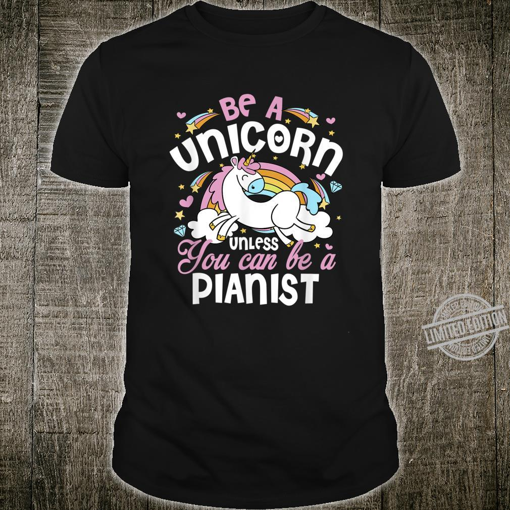 Unicorn Unless You Can Really Be A Pianist Mother's Day Xmas Shirt