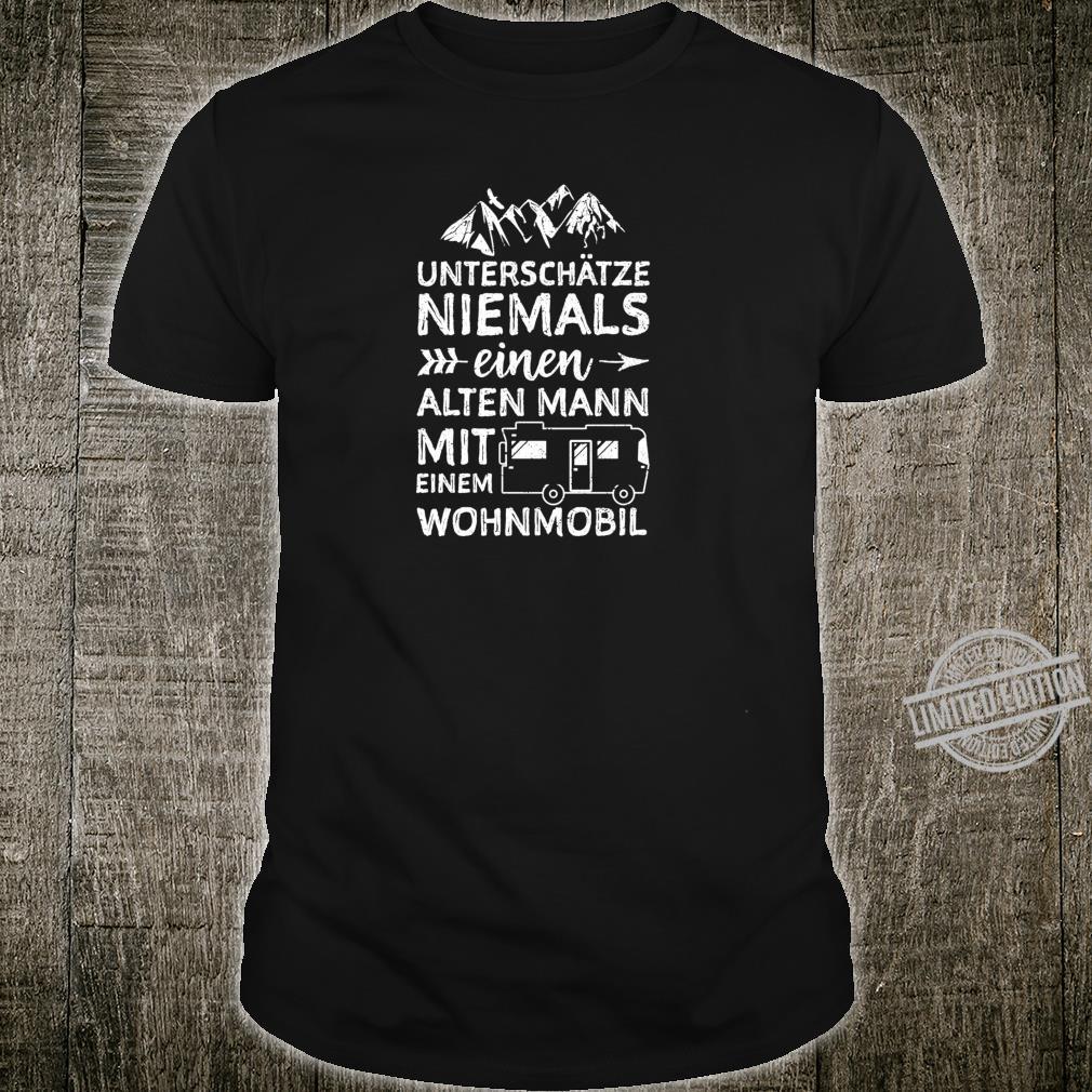 Unterschätze Niemals Einen Alten Mann Mit Einem Wohnmobil Shirt