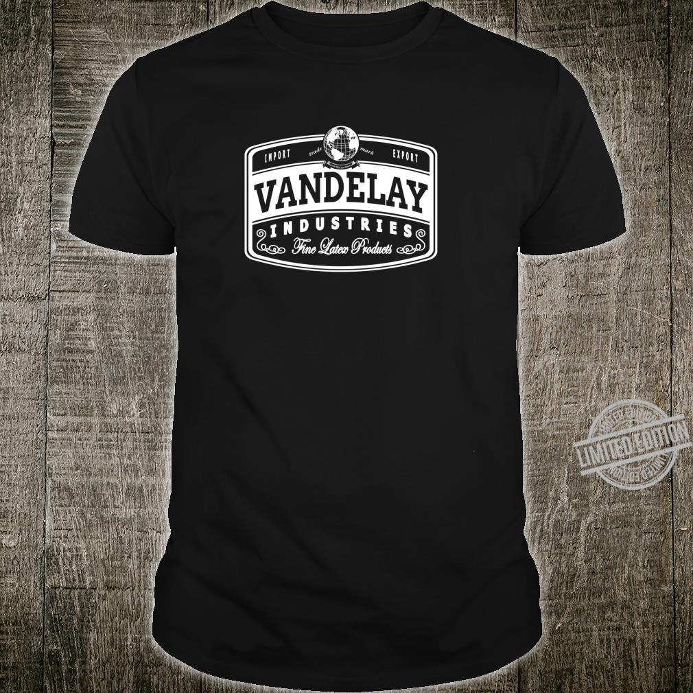 Vandelay Industries Fine LatexRelated Goods Novelty Shirt