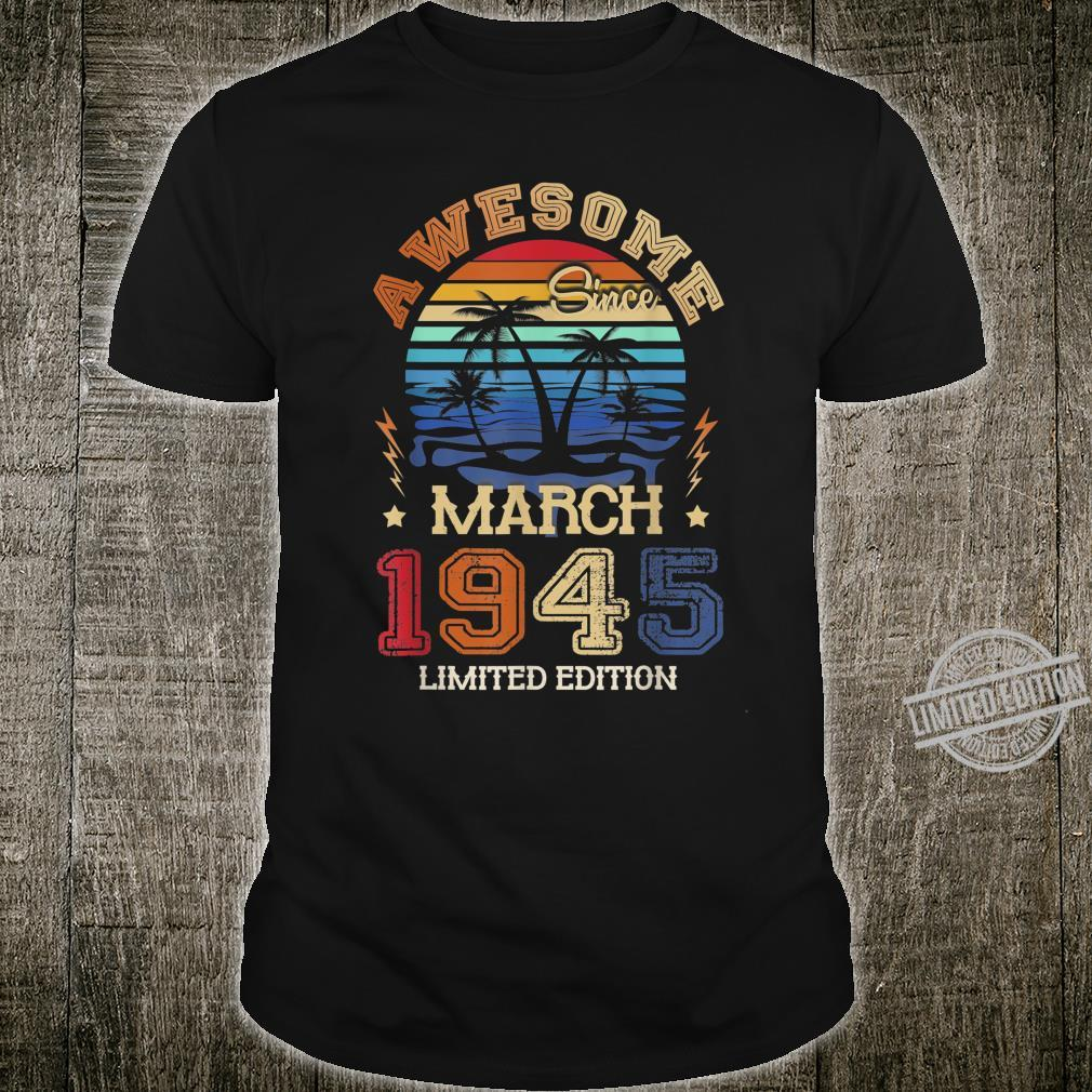 Vintage Awesome Since March 1945 75th Birthday Shirt