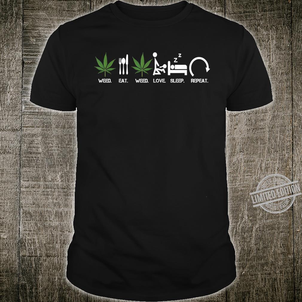 Weed, Eat, Weed, Love, Sleep, Repeat, Pot Shirt
