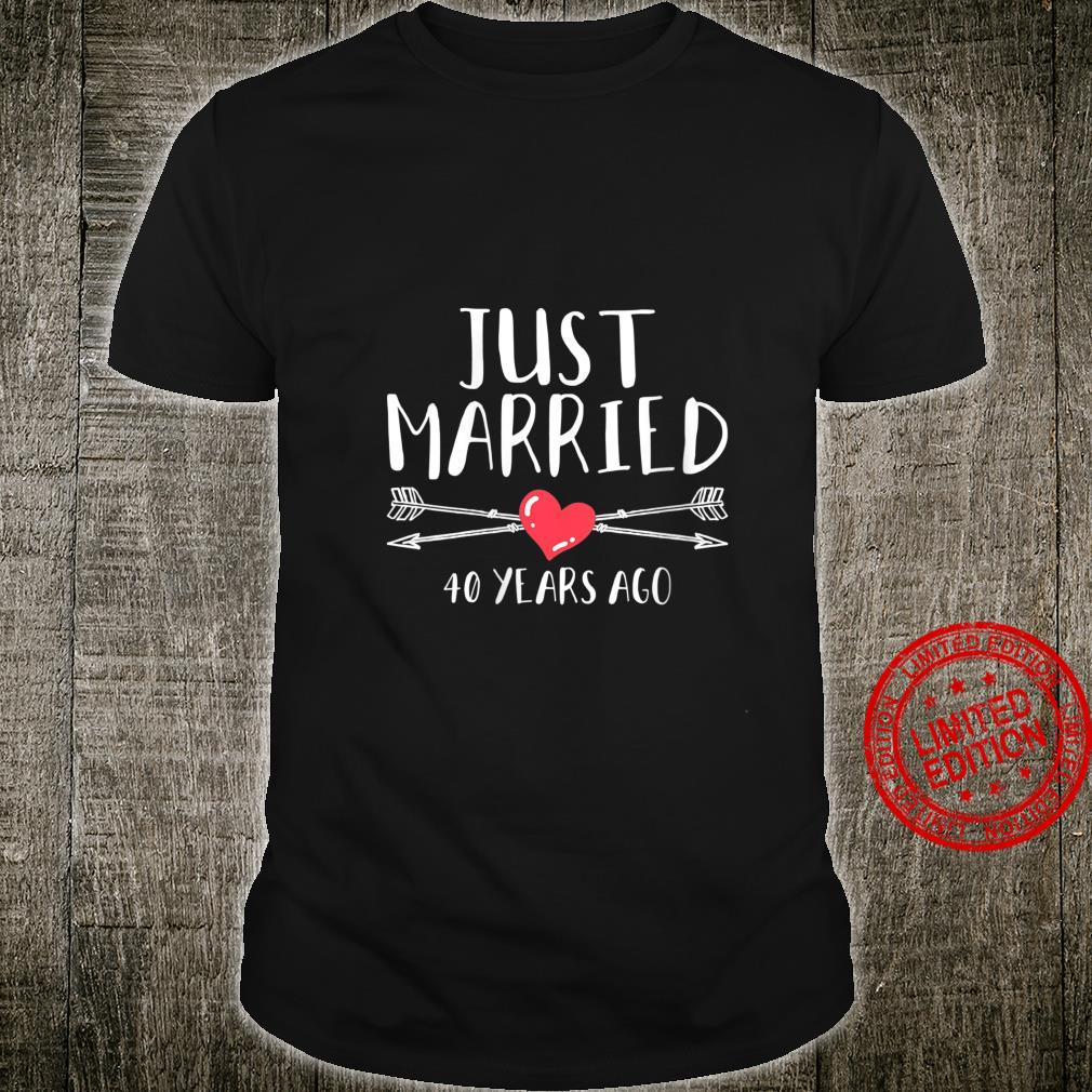 Womens Just Married 40 Years Ago 40th Wedding Anniversary Shirt