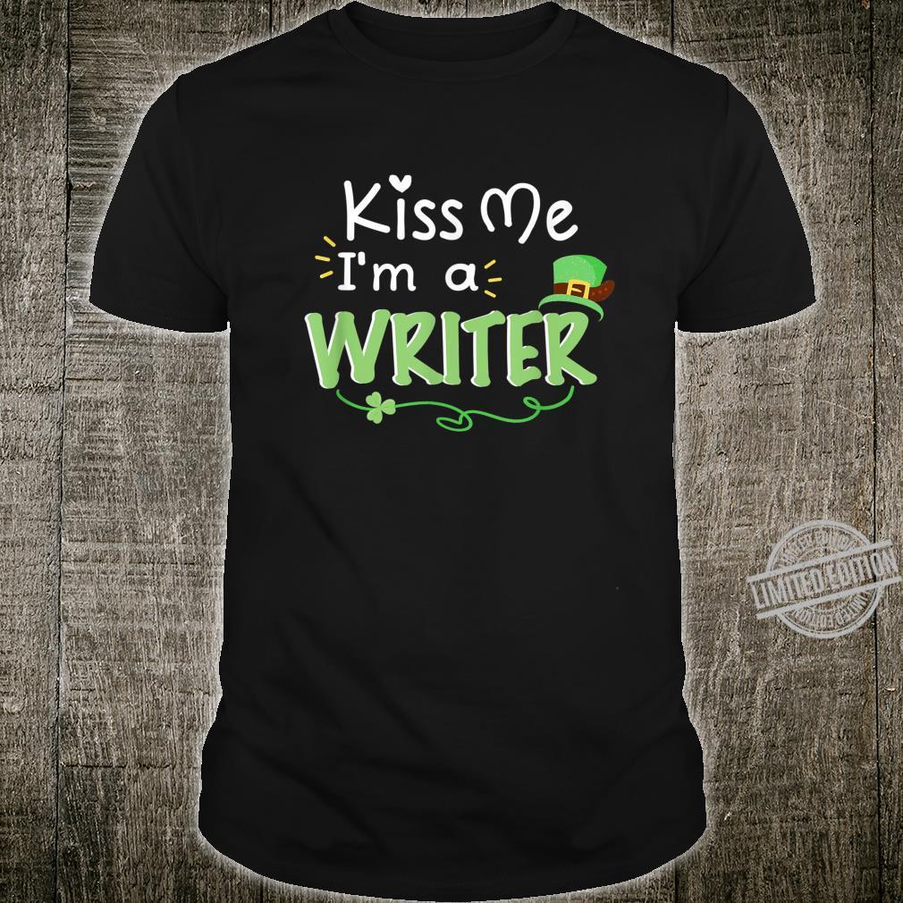 Writer St Patricks Day Kiss Me Writer Outfit Shirt